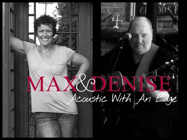 Max & Denise perform for you at the cafe tonight.